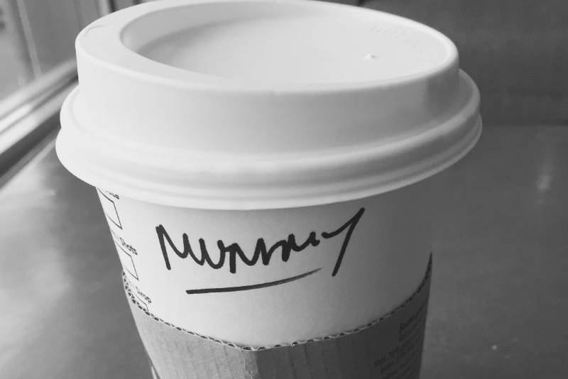 Starbucks coffee with Mummy written on the side