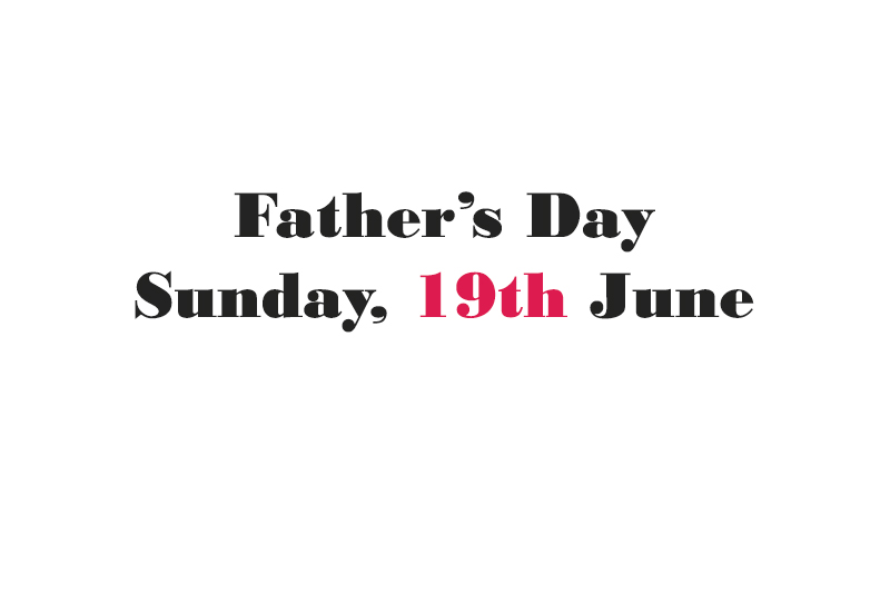 Father's Day Sunday 19th June