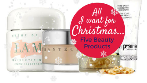 Five Beauty Products: All I Want for Christmas