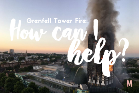 Grenfell Tower Fire: How Can I Help? (UPDATED 16/6/17)