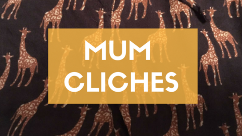"The ""Mum Cliches"" I Swore I'd Never do…"